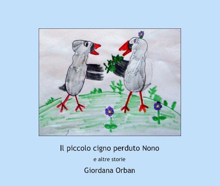 View Il piccolo cigno perduto Nono by Giordana Orban