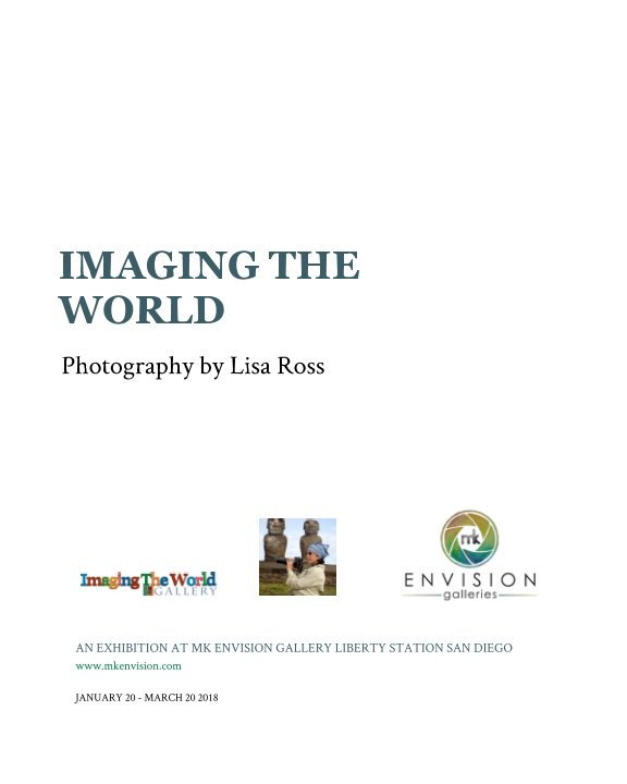 View IMAGING THE WORLD AT MK ENVISION GALLERY by Lisa Ross