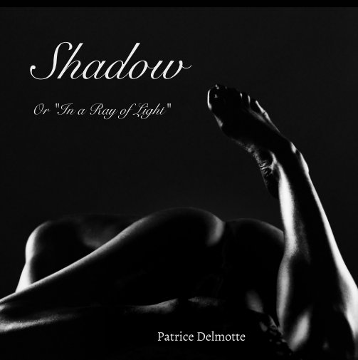 View Shadow - Collection Mini - 18x18 cm - Hard cover by Patrice Delmotte
