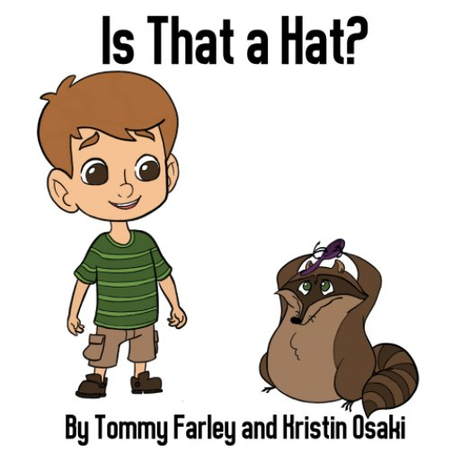 View Is That a Hat? by Tommy Farley, Kristin Osaki