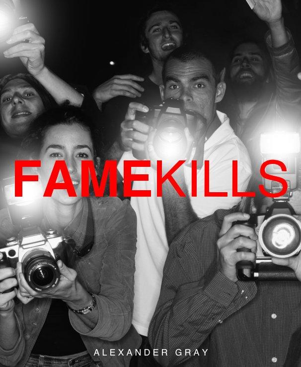 View FAMEKILLS by A L E X A N D E R G R A Y