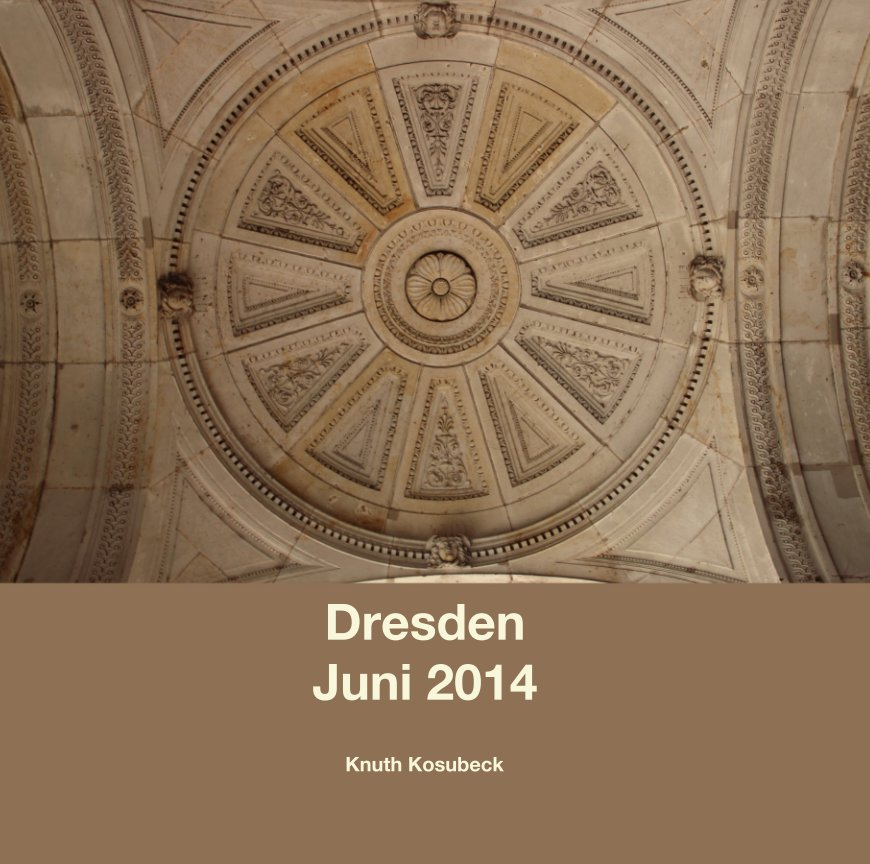 View Dresden Juni 2014 by Knuth Kosubeck