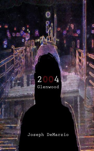 Bekijk 2004 Glenwood op Joseph DeMarzio