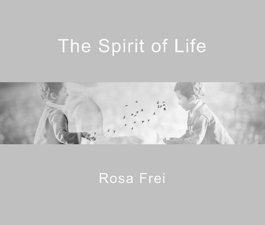 View The Spirit of Life by Rosa Frei