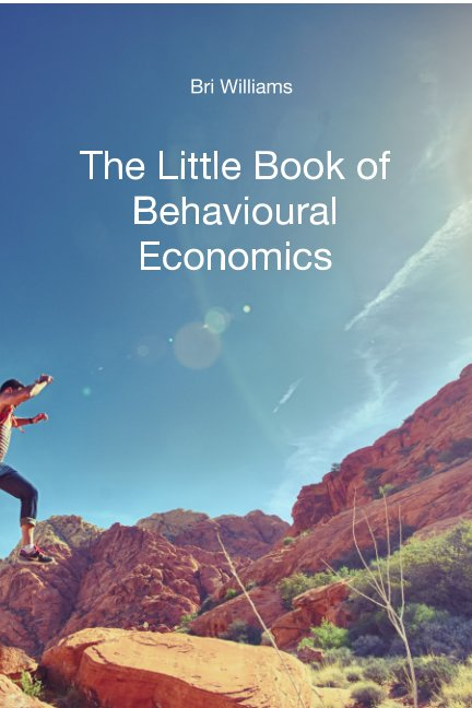 View Little Book of Behavioural Economics by Bri Williams