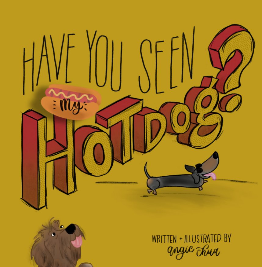 Ver Have You Seen My Hot Dog? por Angie Chua