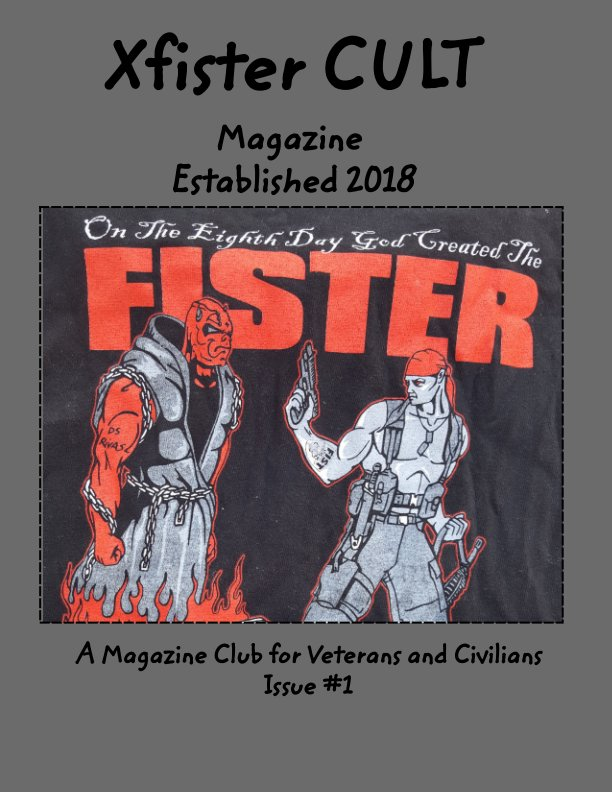 View Xfister CULT Magazine by Albert Dyk SSG US ARMY RET.