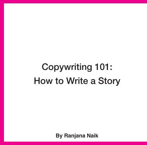 View Copywriting 101 by Ranjana Naik