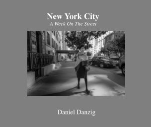 New York City - A Week on the Street - Arts & Photography Books photo book