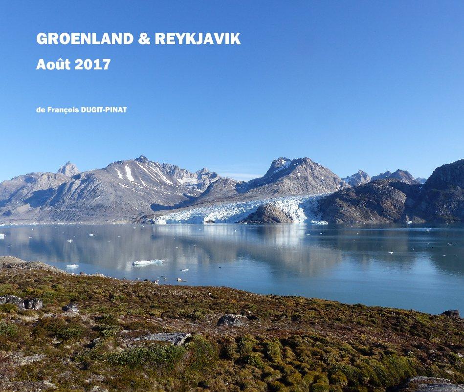 View groenland - août 2017 by de François DUGIT-PINAT