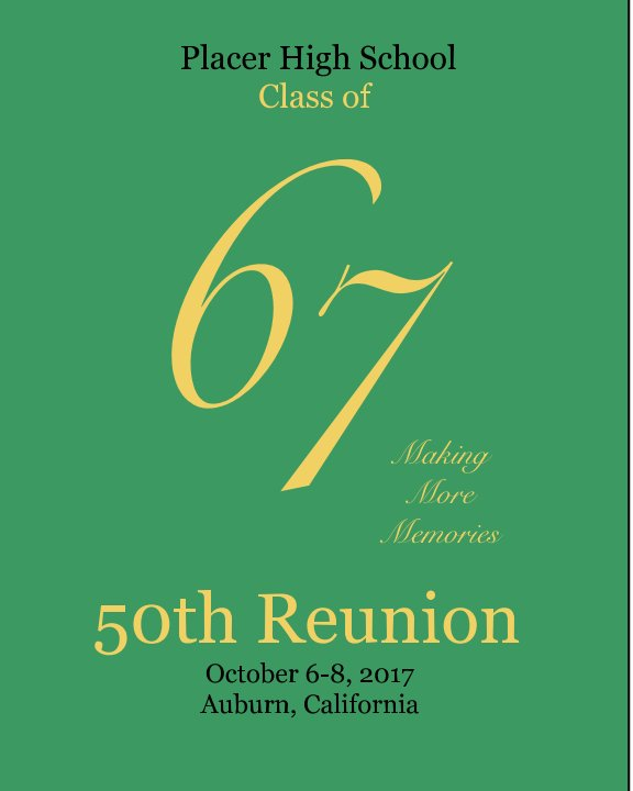 View Placer High School, Class of 67 50th Reunion by 50th Reunion Committee