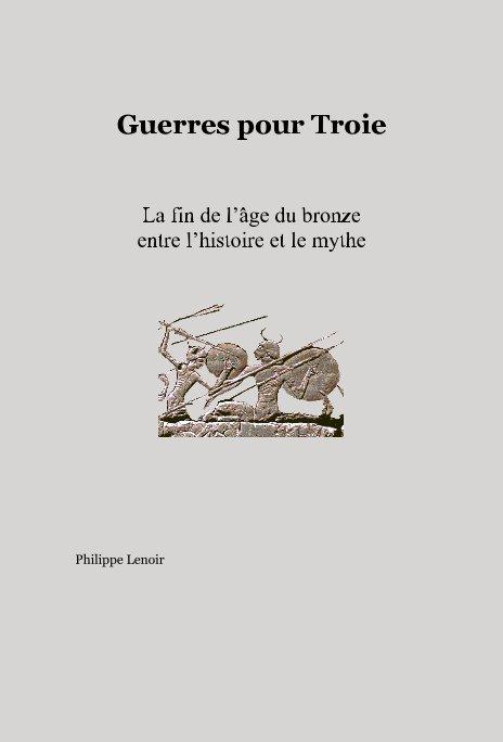 Bekijk Guerres pour Troie op Philippe Lenoir