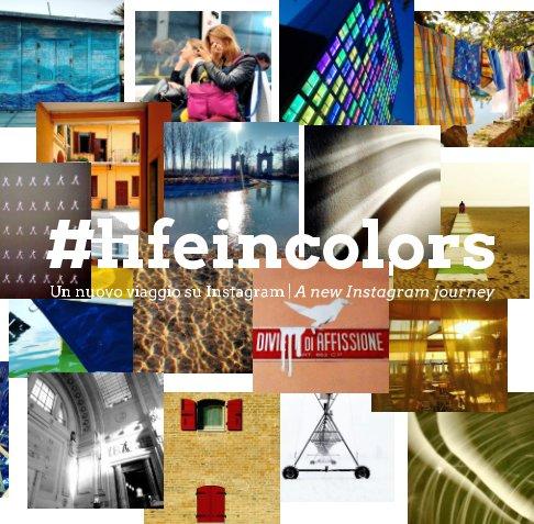 Visualizza #lifeincolors di Luca Sorato - levysoro