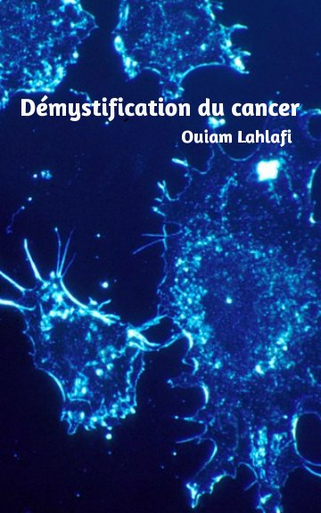 View Démystification du cancer by Ouiam Lahlafi