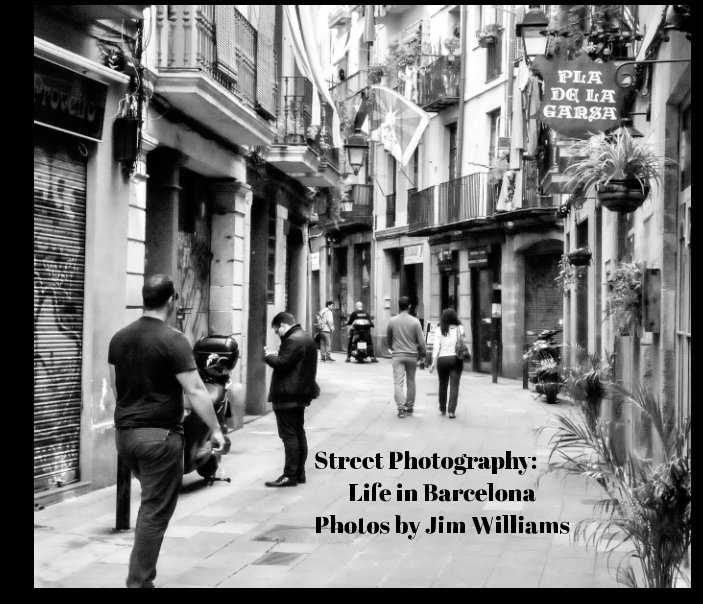 View Street Photography: Life in Barcelona by Jim Williams