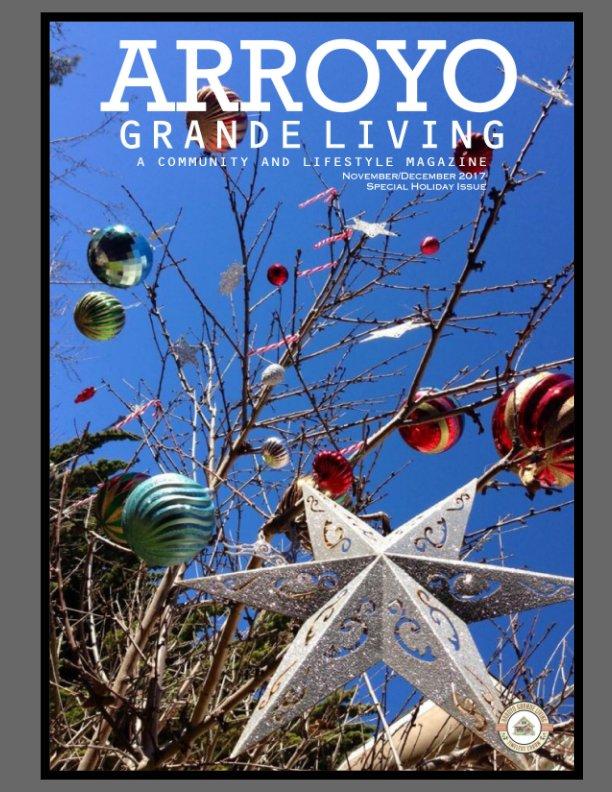 View Arroyo Grande Living Magazine November 2017/December 2017 Holiday Issue by Melissa Walker-Scott