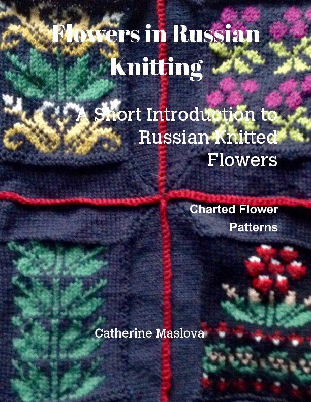 View Flowers in Russian Knitting by Catherine Maslova