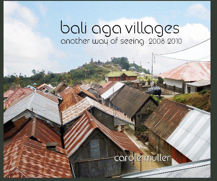 Bekijk Bali Aga Villages op Carole Muller