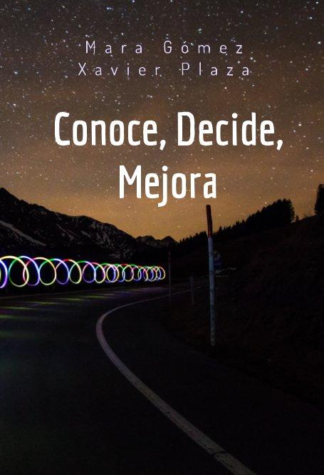 View Conoce, Decide, Mejora by Mara Gómez, Xavier Plaza
