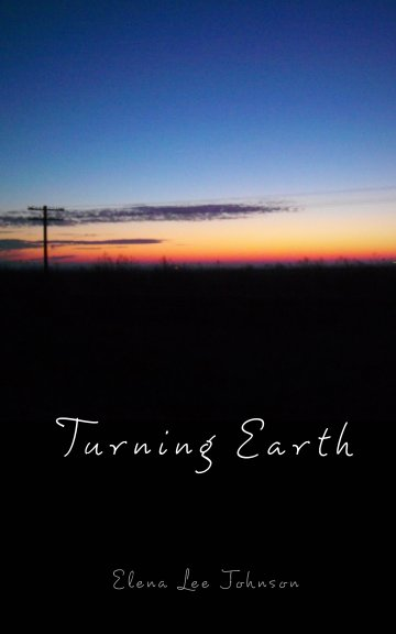 View Turning Earth by Elena Lee Johnson