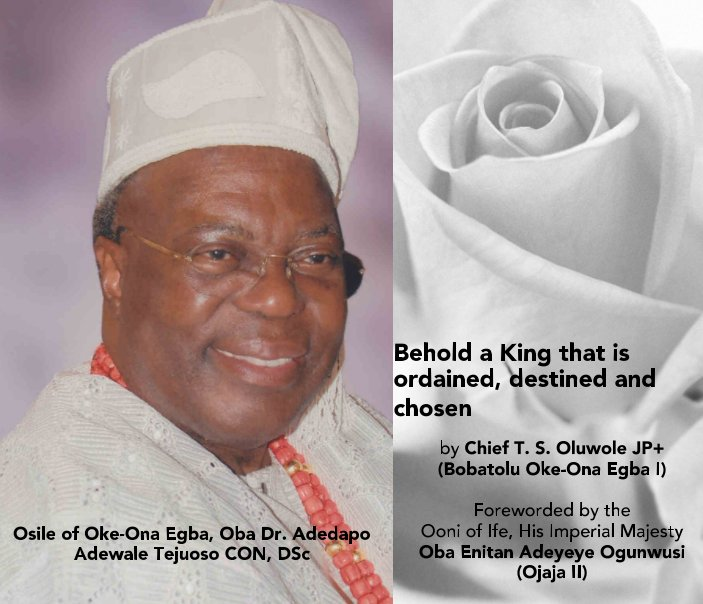 View Behold a king that is ordained, destined and chosen by Chief T. S Oluwole JP+