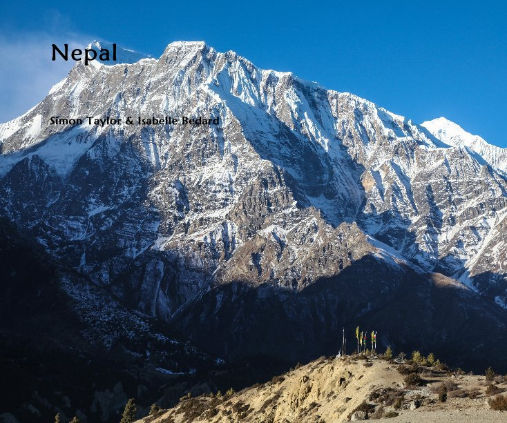 View Nepal by Simon Taylor & Isabelle Bedard