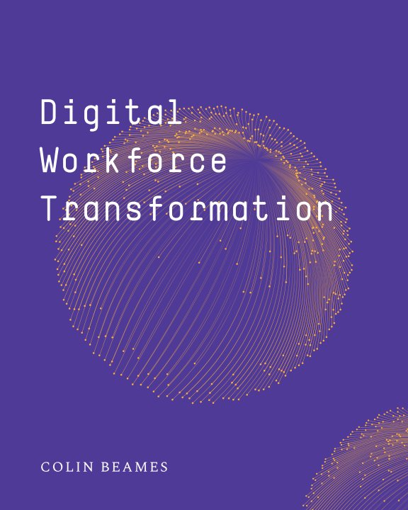 View Digital Workforce Transformation by Colin Beames