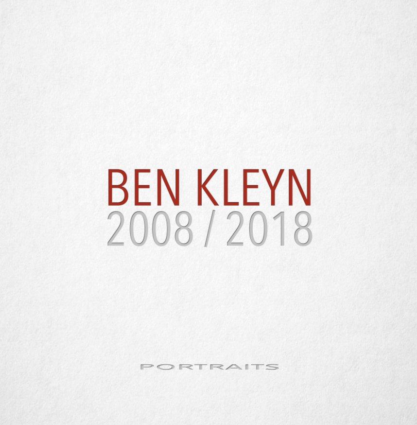 View Ben Kleyn portraits 2008/2018 by Ben Kleyn