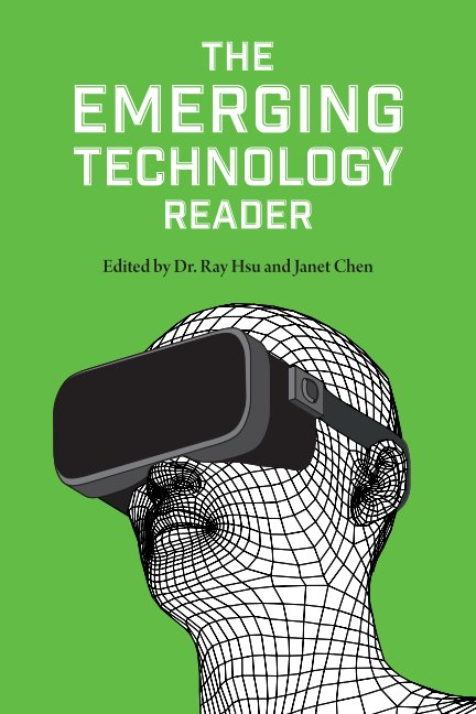 View The Emerging Technology Reader by Ray Hsu & Janet Chen, Editors
