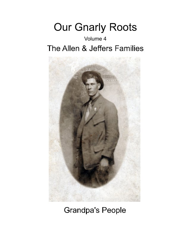 Bekijk Our Gnarly Roots  Volume 4 The Allen & Jeffers Families op Carol Micu