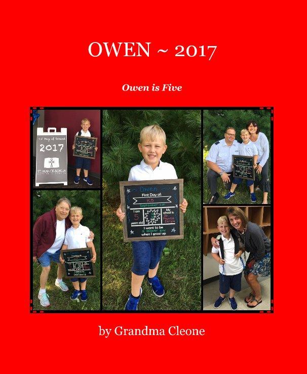 View OWEN ~ 2017 by Grandma Cleone