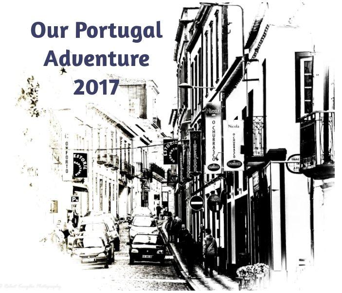 Bekijk Our Portugal Adventure 2017 op Bob and Lynn Kurylko