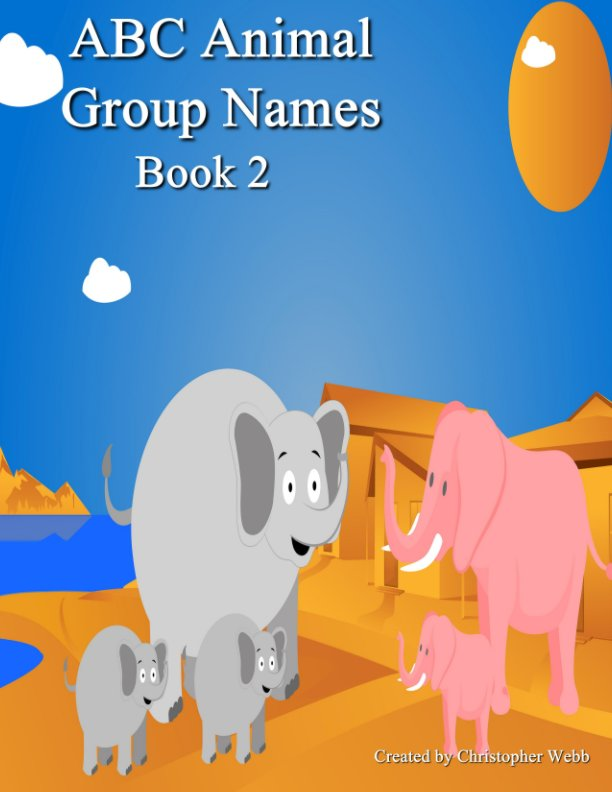 View ABC Animal Group Names Book 2 by Christopher Webb