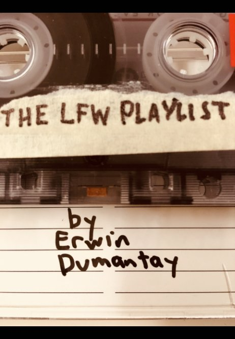 View The LFW Playlist by Erwin Dumantay