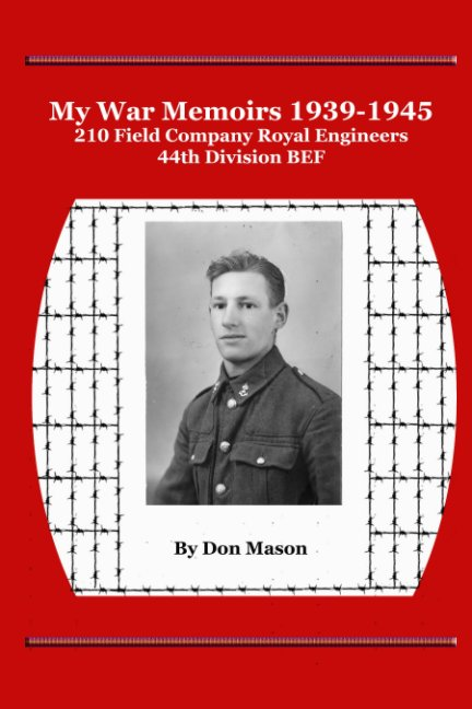 View My War Memoirs 1939-1945 by Don Mason