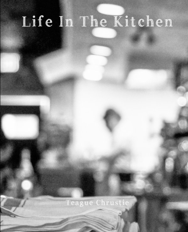 Bekijk Life In The Kitchen op Teague Chrustie