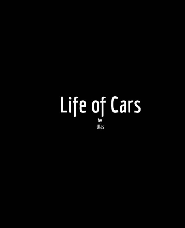 View Life of Cars by Ulas Guzelbayir