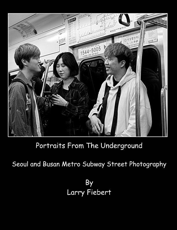 Bekijk Portraits From The  Underground op Larry Fiebert