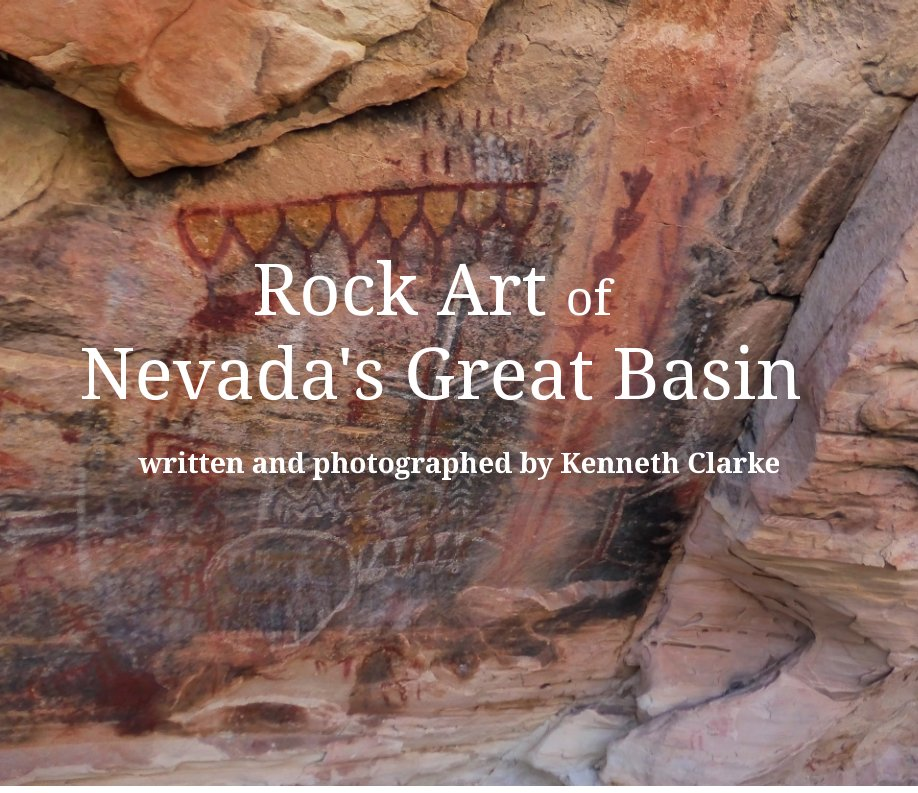 View Rock Art of Nevada's Great Basin by Kenneth C. Clarke