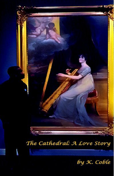 Bekijk The Cathedral : A Love Story op K. Coble