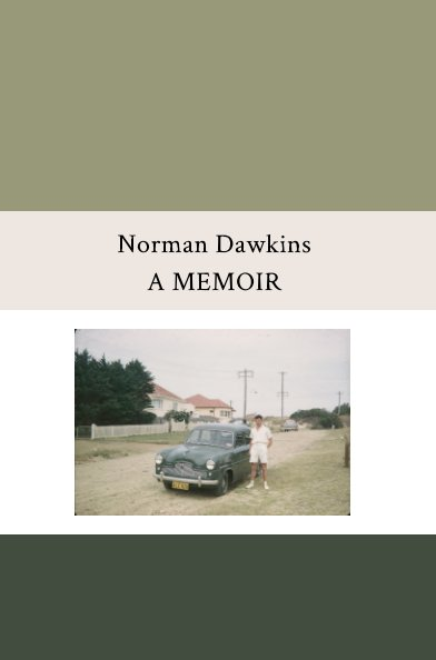 View Norman Dawkins: A Memoir by Norman Dawkins