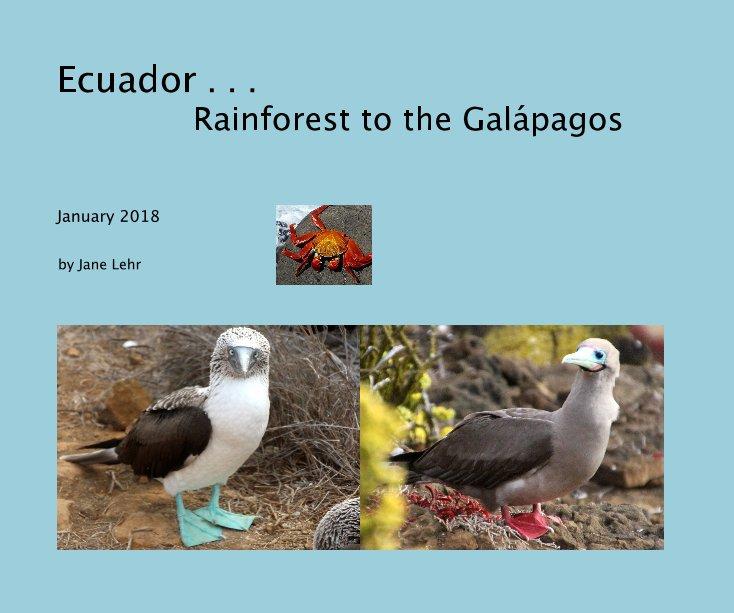 Bekijk Ecuador . . . Rainforest to the Galápagos op Jane Lehr