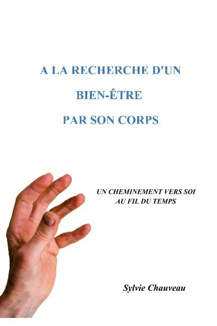 View A LA RECHERCHE D'UN BIEN-ÊTRE PAR SON CORPS by Sylvie Chauveau