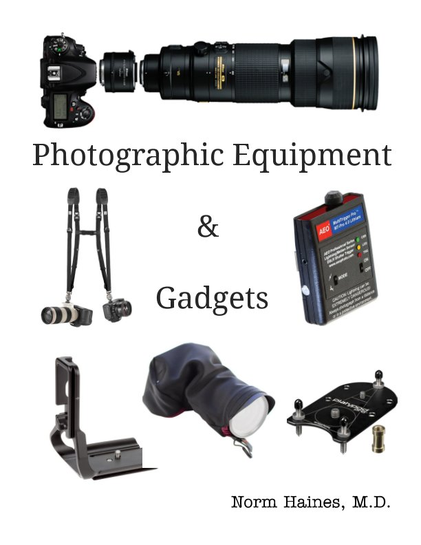 View Photographic Equipment & Gadgets by Norm Haines MD