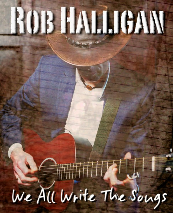 Bekijk We All Write The Songs op Rob Halligan
