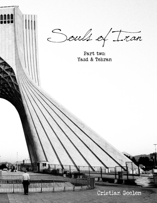 Bekijk Souls of Iran: Yazd & Tehran op Cristian Geelen