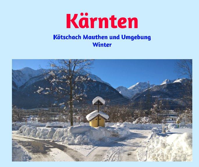 View Kärnten Kötschach Mauthen und Umgebung by Jeanette Goldner