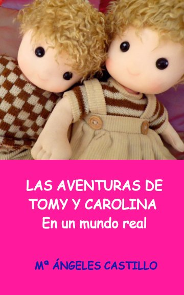 View Las aventuras de Tomy y Carolina en un mundo real by Mª ÁNGELES C.