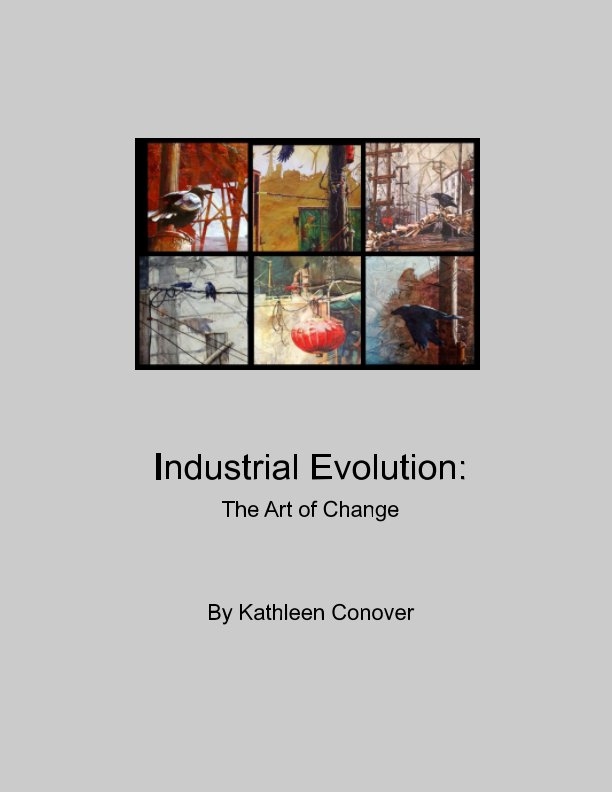 View Industrial Evolution by Kathleen Conover
