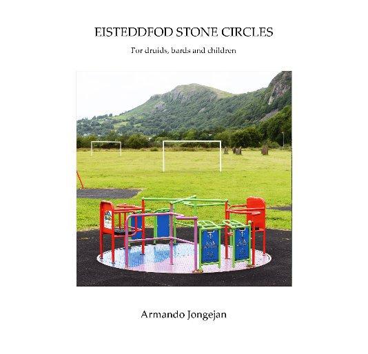 Bekijk Eisteddfod Stone Circles op Armando Jongejan